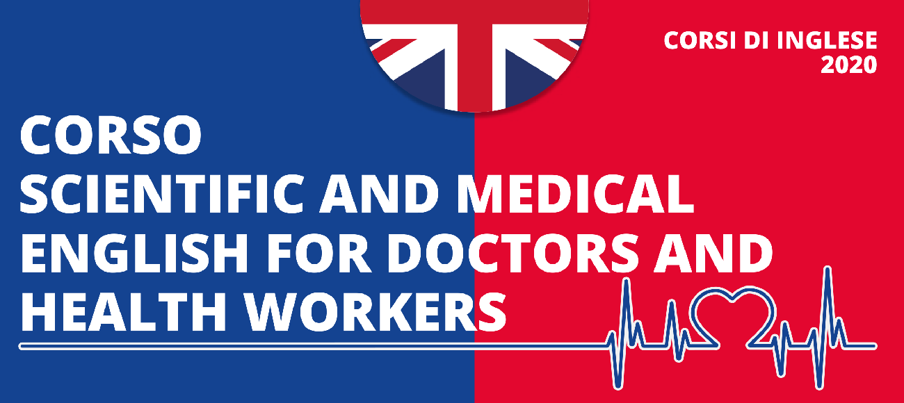 SCIENTIFIC AND MEDICAL ENGLISH FOR DOCTORS AND HEALTH WORKERS / Avvio corsi